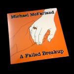 Michael-McFarland-CD-A-Failed-Breakup